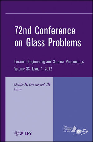 72nd Conference on Glass Problems: A Collection of Papers Presented at the 72nd Conference on Glass Problems, The Ohio State University, Columbus, Ohio, October 18-19, 2011, Volume 33, Issue 1