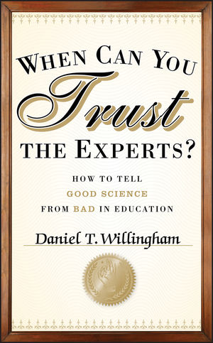 When Can You Trust the Experts?: How to Tell Good Science from Bad in Education (1118233271) cover image
