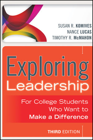 Exploring Leadership: For College Students Who Want to Make a Difference, 3rd Edition