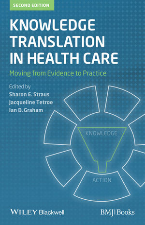 Knowledge Translation in Health Care: Moving from Evidence to Practice, 2nd Edition (1118413571) cover image