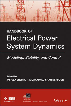 Handbook of Electrical Power System Dynamics: Modeling, Stability, and Control (1118497171) cover image