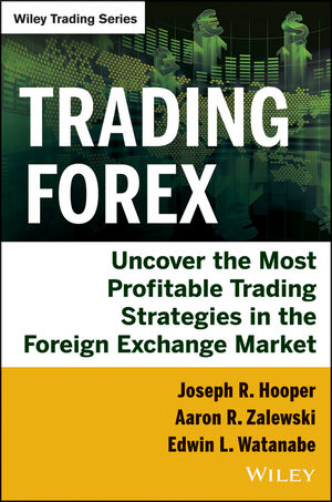 Trading Forex: Uncover the Most Profitable Trading Strategies in the Foreign Exchange Market