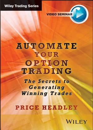 Automate Your Option Trading: The Secrets to Generating Winning Trades