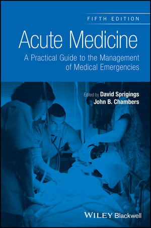 Acute Medicine: A Practical Guide to the Management of Medical Emergencies, 5th Edition (1118644271) cover image
