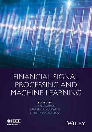 Financial Signal Processing And Machine Learning Wiley