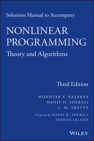 Solutions Manual to accompany Nonlinear Programming: Theory and Algorithms, 3rd Edition