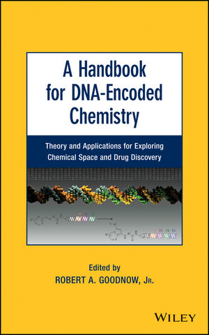 A Handbook for DNA-Encoded Chemistry: Theory and Applications for Exploring Chemical Space and Drug Discovery (1118832671) cover image