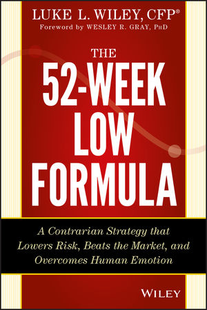 The 52-Week Low Formula: A Contrarian Strategy that Lowers Risk, Beats the Market, and Overcomes Human Emotion (1118853571) cover image