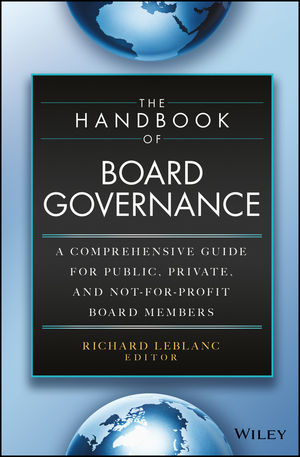 The Handbook of Board Governance: A Comprehensive Guide for Public, Private, and Not-for-Profit Board Members (1118895371) cover image