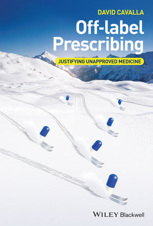 Off-label Prescribing: Justifying Unapproved Medicine (1118912071) cover image