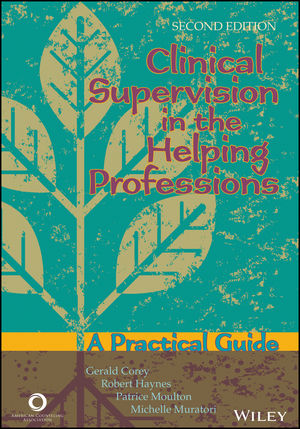 Clinical Supervision in the Helping Professions: A Practical Guide, 2nd Edition