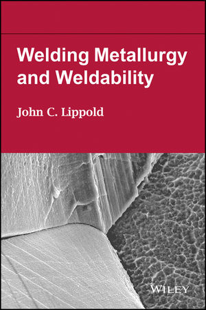 Welding Metallurgy and Weldability of Nickel-Base Alloys with Weldability Stainless Steel and Welding Metallurgy and Weldability Set