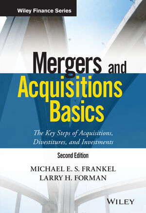 Mergers and Acquisitions Basics: The Key Steps of Acquisitions, Divestitures, and Investments, 2nd Edition (1119273471) cover image