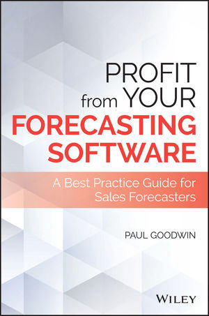 Profit From Your Forecasting Software: A Best Practice Guide for Sales Forecasters