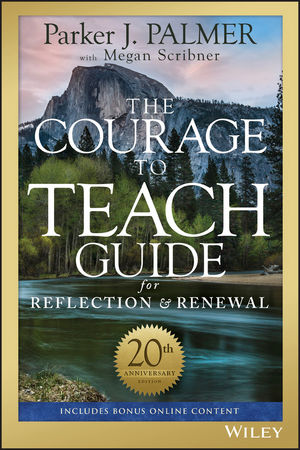 The Courage to Teach Guide for Reflection and Renewal, 20th Anniversary Edition (1119439671) cover image