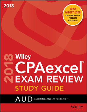 Wiley CPAexcel Exam Review 2018 Study Guide: Auditing and Attestation