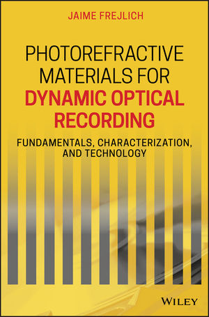Photorefractive Materials for Dynamic Optical Recording: Fundamentals, Characterization and Technology