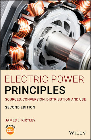 Electric Power Principles: Sources, Conversion, Distribution and Use, 2nd Edition