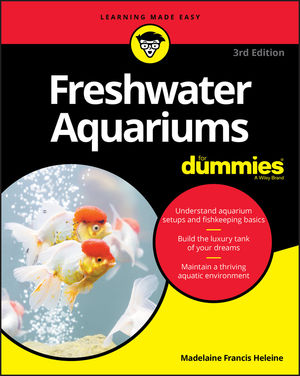 Freshwater Aquariums For Dummies, 3rd Edition