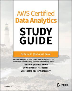 AWS Certified Data Analytics Study Guide: Specialty (DAS-C01) Exam