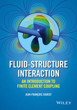 Fluid-Structure Interaction: An Introduction to Finite Element Coupling (1119952271) cover image
