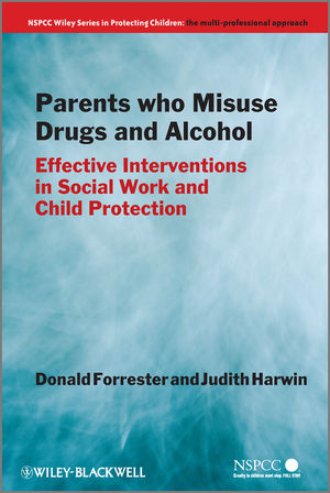 Parents Who Misuse Drugs and Alcohol: Effective Interventions in Social Work and Child Protection (1119996171) cover image