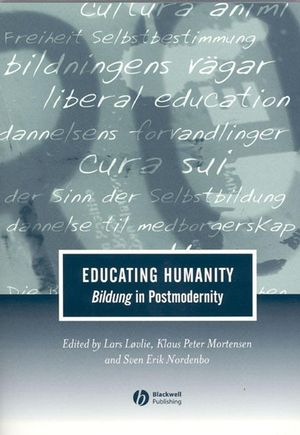 Educating Humanity: Bildung in Postmodernity
