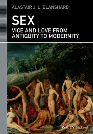 Sex: Vice and Love from Antiquity to Modernity (1444323571) cover image