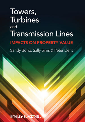 Book Cover Image for Towers, Turbines and Transmission Lines: Impacts On Property Value