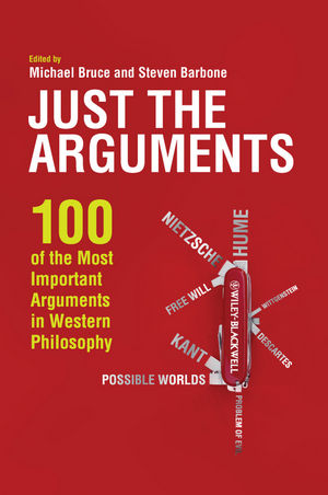 Just the Arguments: 100 of the Most Important Arguments in Western Philosophy (1444336371) cover image