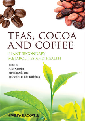 Teas, Cocoa and Coffee: Plant Secondary Metabolites and Health (1444347071) cover image