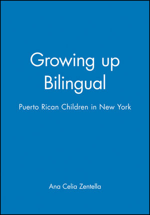 Growing up Bilingual: Puerto Rican Children in New York (1557864071) cover image