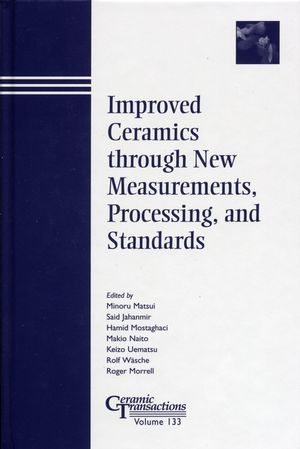 Improved Ceramics through New Measurements, Processing, and Standards