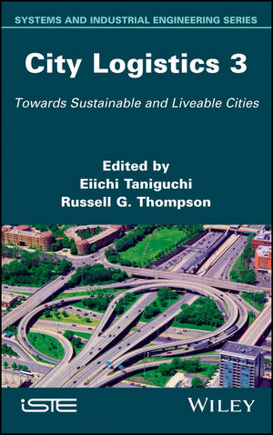 City Logistics 3: Towards Sustainable and Liveable Cities