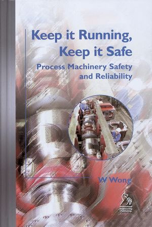 Keep it Running, Keep it Safe: Process Machinery Safety and Reliability