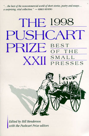 The 1998 Pushcart Prize XXII: Best of the Small Presses