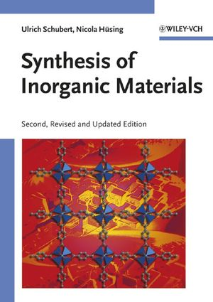 Synthesis of Inorganic Materials, 2nd, Revised and Updated Edition