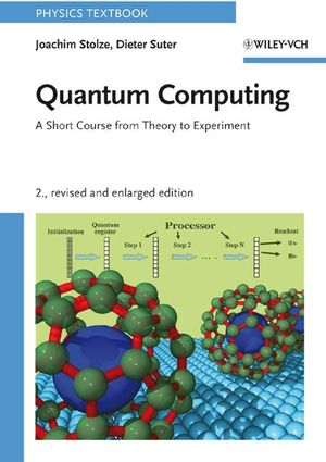 Quantum Computing, Revised and Enlarged, 2nd Edition