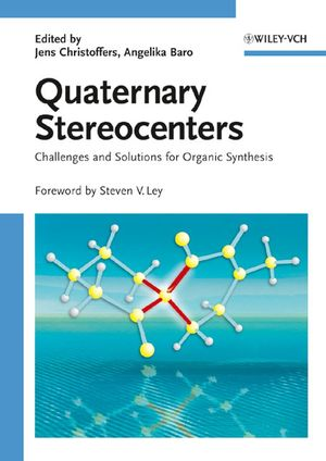 Quaternary Stereocenters: Challenges and Solutions for Organic Synthesis