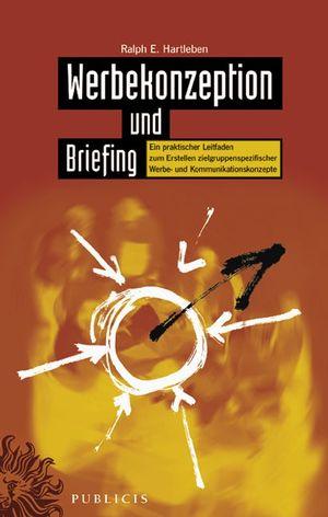 Werbekonzeption und Briefing: Ein praktischer Leitfaden, 2. Auflage