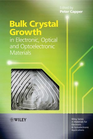 Bulk Crystal Growth of Electronic, Optical and Optoelectronic Materials (0470012072) cover image