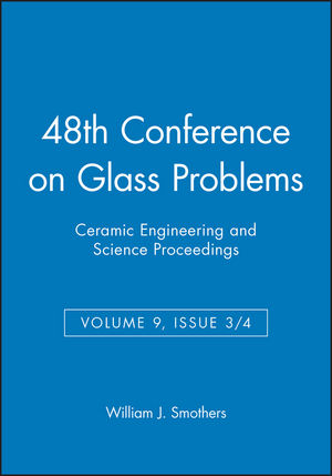 48th Conference on Glass Problems, Volume 9, Issue 3/4