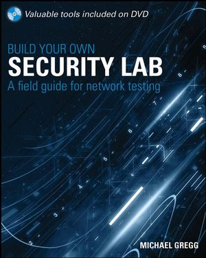 Build Your Own Security Lab: A Field Guide for Network Testing (0470379472) cover image