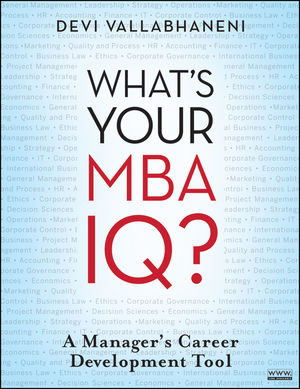 What's Your MBA IQ?: A Manager's Career Development Tool