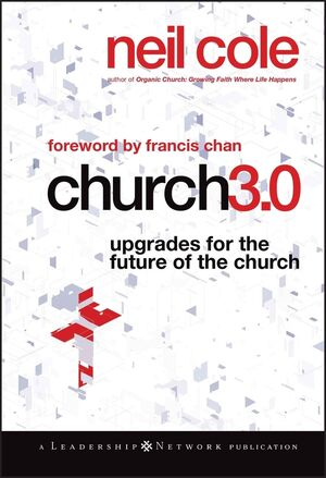 Church 3.0: Upgrades for the Future of the Church  (0470584572) cover image