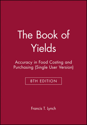 The Book of Yields: Accuracy in Food Costing and Purchasing (Single User Version), 8th Edition