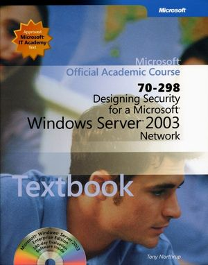 70-298: Designing Security for a Microsoft Windows Server 2003 Network Package