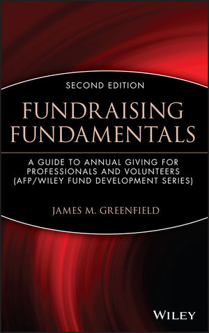 Fundraising Fundamentals: A Guide to Annual Giving for Professionals and Volunteers, 2nd Edition