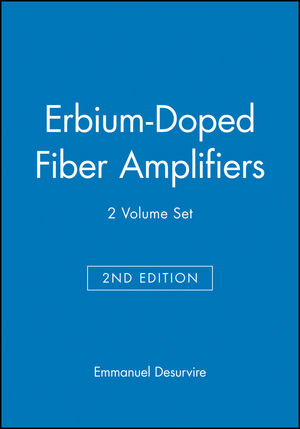 Erbium-Doped Fiber Amplifiers, 2 Volume Set