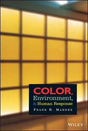 Color, Environment, and Human Response: An Interdisciplinary Understanding of Color and Its Use as a Beneficial Element in the Design of the Architectural Environment